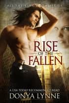Rise of the Fallen ebook by Donya Lynne