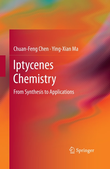 Iptycenes Chemistry - From Synthesis to Applications ebook by Chuan-Feng Chen,Ying-Xian Ma