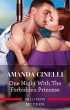 One Night with the Forbidden Princess ebook by Amanda Cinelli
