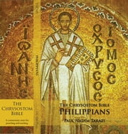 The Chrysostom Bible - Philippians: A Commentary ebook by Tarazi, Paul Nadim