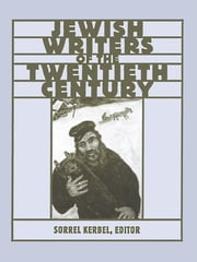 The Routledge Encyclopedia of Jewish Writers of the Twentieth Century ebook by Sorrel Kerbel