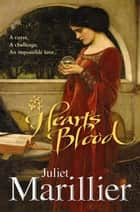 Heart's Blood: Whistling Tor 1 ebook by Juliet Marillier