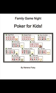 Family Game Night: Poker for Kids! ebook by Mariena Foley