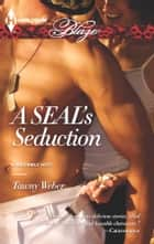 A SEAL's Seduction ebook by Tawny Weber