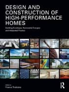 Design and Construction of High-Performance Homes ebook by Franca Trubiano
