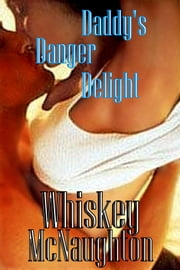 Daddy's Danger Delight ebook by Whiskey McNaughton
