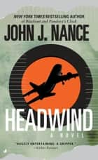 Headwind ebook by John J. Nance