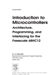 Introduction to Microcontrollers: Architecture, Programming, and Interfacing for the Freescale 68HC12 ebook by Lipovski, G. Jack