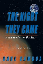 The Night They Came - A Science-fiction Thriller.... ebook by Dave Gamboa