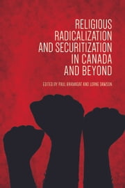 Religious Radicalization and Securitization in Canada and Beyond ebook by Paul Bramadat, Lorne  Dawson
