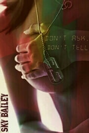Don't Ask Don't Tell ebook by Sky Bailey