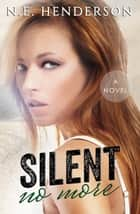 Silent No More ebook by N. E. Henderson