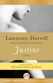 Justine ebook by Lawrence Durrell,Jan Morris