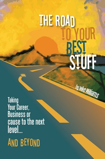 The road to your best stuff ebook by mike williams 9780980053425 the road to your best stuff ebook by mike williams fandeluxe Document