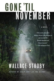 Gone 'til November ebook by Wallace Stroby