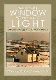 Another Window Without A Light ebook by Wayne King Livingston