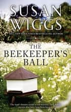 The Beekeeper's Ball ebook by Susan Wiggs