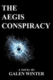 The Aegis Conspiracy ebook by Winter, Galen