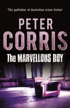 The Marvellous Boy ebook by Peter Corris