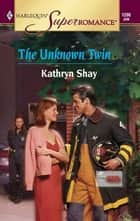 The Unknown Twin eBook von Kathryn Shay