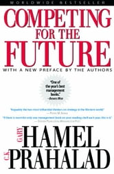 Competing for the Future ebook by Hamel, Gary