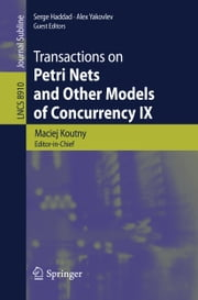 Transactions on Petri Nets and Other Models of Concurrency IX ebook by Maciej Koutny,Serge Haddad,Alex Yakovlev