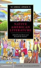 The Cambridge Companion to Native American Literature ebook by Joy Porter,Kenneth M. Roemer
