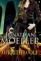 Wraith Wolf ebook by Jonathan Moeller