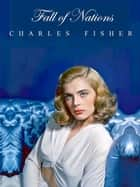 Fall of Nations ebook by charles fisher