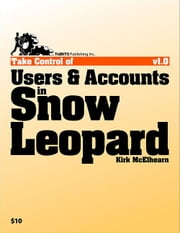 Take Control of Users & Accounts in Snow Leopard ebook by Kirk McElhearn