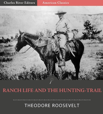 Ranch Life and the Hunting Trail ebook by Theodore Roosevelt