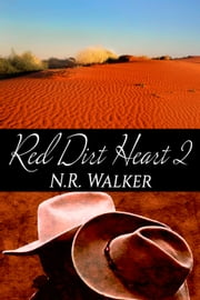 Red Dirt Heart 2 ebook by N.R. Walker