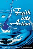 Faith Into Action - Thoughts on Selected Topics ebook by Daisaku Ikeda