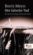 Der falsche Tod ebook by Boris Meyn