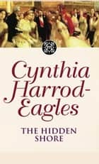 The Hidden Shore ebook by Cynthia Harrod-Eagles