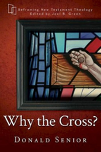 Why the Cross? ebook by Donald Senior
