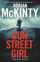 Gun Street Girl - Sean Duffy 4 ebook by Adrian McKinty