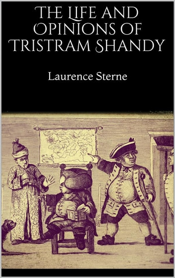 The Life and Opinions of Tristram Shandy ebook by Laurence Sterne