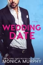 Wedding Date ebook by Monica Murphy