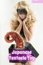Japanese Tentacle Toy ebook by Cora Adel