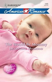 The Would-Be Mommy ebook by Jacqueline Diamond
