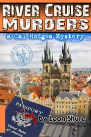River Cruise Murders, a Cal Hodges Mystery ebook by Leon Shure