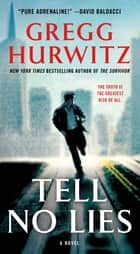 Tell No Lies - A Novel ebook by Gregg Hurwitz
