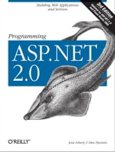Programming ASP.NET - Building Web Applications and Services with ASP.NET 2.0 ebook by Liberty,Hurwitz