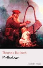 Mythology ebook by Thomas Bulfinch