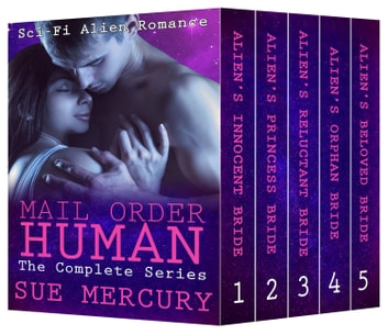 Mail Order Human (Sci-Fi Alien Romance) - The Complete Series ebook by Sue Mercury,Sue Lyndon