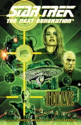 Star Trek: The Next Generation - Hive ebook by Brannon Braga, Terry Matalas , Joe Corroney