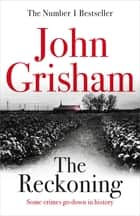 The Reckoning - the electrifying new novel from bestseller John Grisham ebook by John Grisham