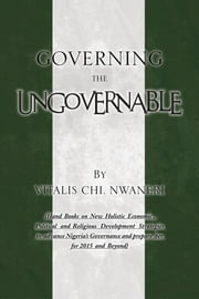 GOVERNING THE UNGOVERNABLE ebook by Vitalis Chi. Nwaneri