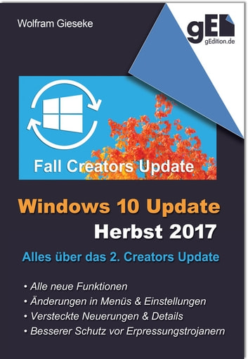 Windows 10 Update - Herbst 2017 - Alles über das 2. Creators Update eBook by Wolfram Gieseke